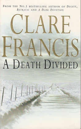 A Death Divided, Clare Francis, 9780330350716