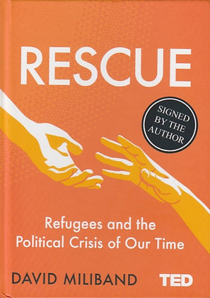 Rescue: Refugees and the Political Crisis of Our Time, David Miliband, 9781471170485