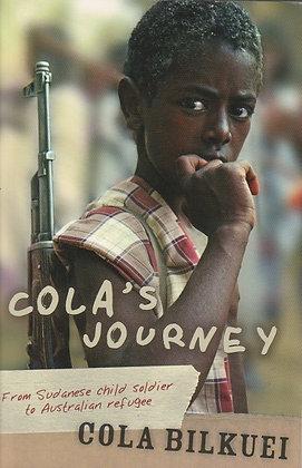 Cola's Journey: From Sudanese Child Soldier to Australian Refugee, Cola Bilkuei, 9781405038416