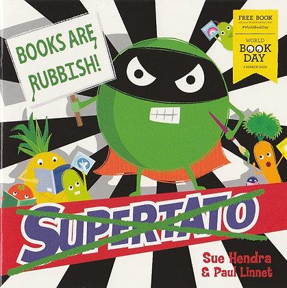WBD 2020 - Supertato: Books are Rubbish, Sue Hendra and Paul Linnet, fromt