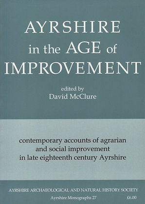 Ayrshire in the Age of Improvement, edited by David McClure, Ayrshire Monographs No. 27, AANHS, 9780954225308