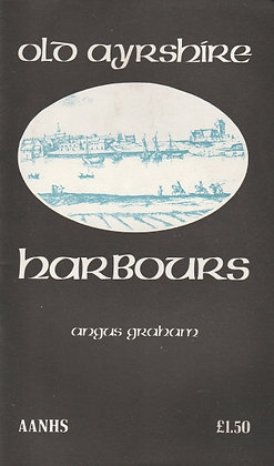 Old Ayrshire Harbours, Angus Graham, AANHS 1984