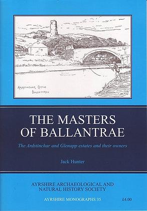 The Masters of Ballantrae: Ardstinchar & Glenapp Estates, Jack Hunter, Ayrshire Monographs No. 35, AANHS, 9780954225391