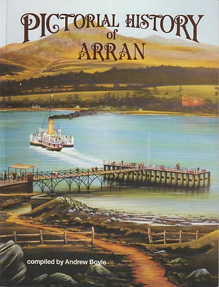 Pictorial History of Arran, compiled by Andrew Boyle, ISBN 9780907526575