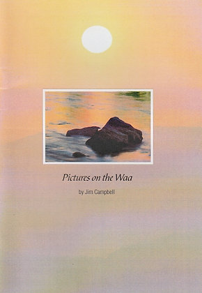 Pictures on the Waa, Jim Campbell, Privately Printed, 2004