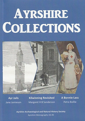 Ayrshire Collections 15: Ayr Jails, Kilwinning Revisited, A Bonnie Lass, 9780993557323