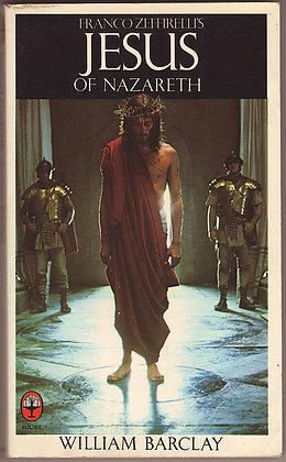 Fraco Zeffirelli's Jesus of Nazareth, William Barclay, 0006248756