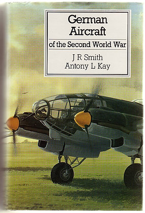 German Aircraft of the Second World War, JR Smith and Antony L Kay, 9780851778365