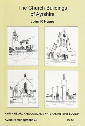 The Church Buildings of Ayrshire, John R Hume, 9780956470423
