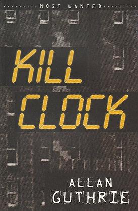 Kill Clock, Allan Guthrie, 9781842994993