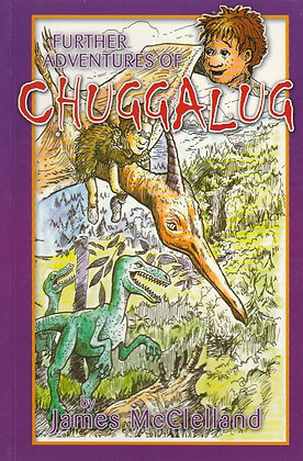 Further Adventures of Chuggalug, James McClelland, 9780907526889