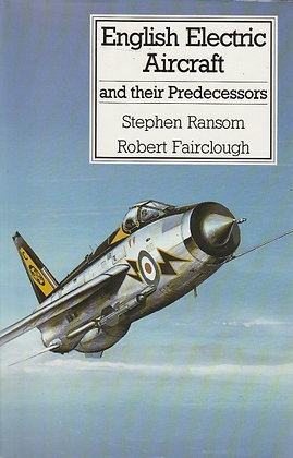 English Electric Aircraft and their Predecessors, Stephen Ransom, Robert Fairclough, 9780851778068