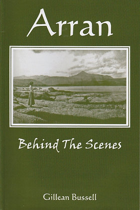 Arran: Behind the Scenes, Gillean Bussell