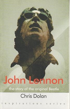 John Lennon: The Story of the Original Beatle, Chris Dolan, 9781906134686