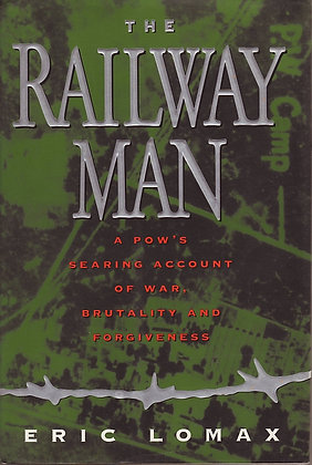 The Railway Man: A POW's Searing Account of War, Brutality and Forgiveness, Eric Lomax, 9780393039108
