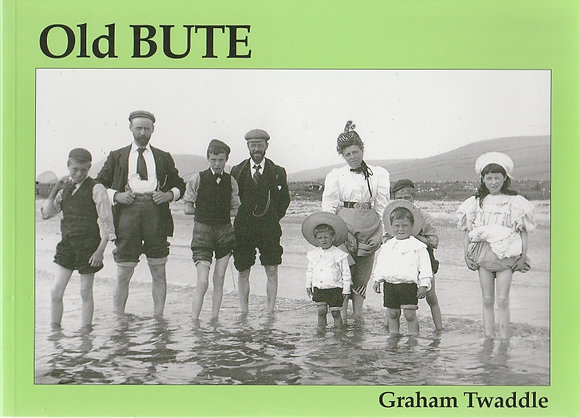 Old Bute, Graham Twaddle, 9781840330991