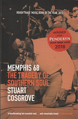 Memphis 68: The Tragedy of Southern Soul, Stuart Cosgrove, 9781846974137