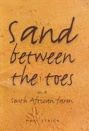 Sand between the Toes on a South African Farm, Mary Strick
