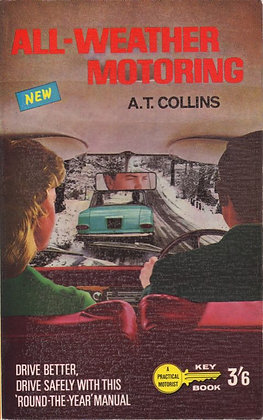 All-Weather Motoring, A T Collins, George Newnes Ltd, 1964