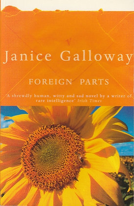 Foreign Parts, Janice Galloway, 9780099453017