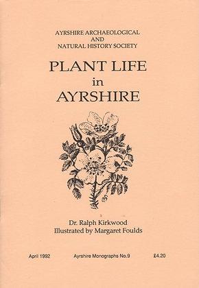 Plant Life in Ayrshire, Dr Ralph Kirkwood, Ayrshire Monographs No. 9, AANHS