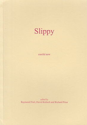 Slippy: Careful Now, Southfields Five Point Two, Ed. Raymond Friel et al, 1999