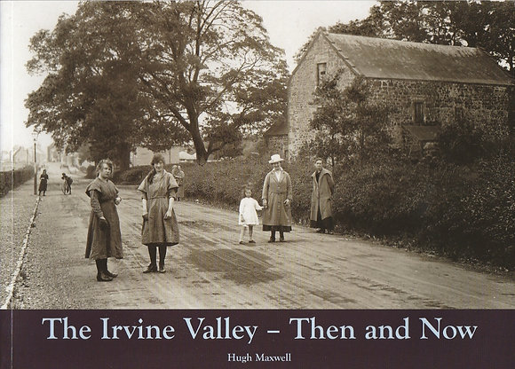The Irvine Valley - Then and Now, Hugh Maxwell, 9781840336498