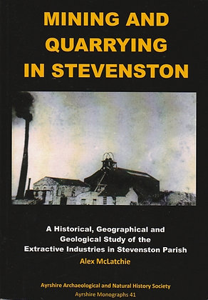 Mining and Quarrying in Stevenston, Alex McLatchie, 9780993557309
