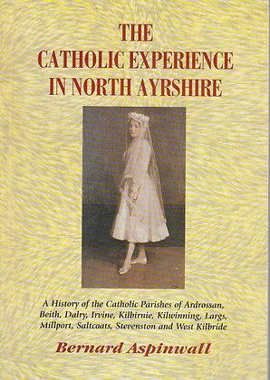 The Catholic Experience in North Ayrshire, Bernard Aspinwall, 2002
