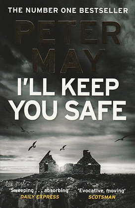 I'll Keep You Safe, Peter May, 9781787476172