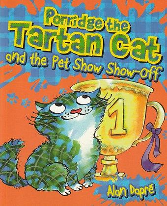 Porridge the Tartan Cat and the Pet Show Show-off, Alan Dapre, 9781782503606