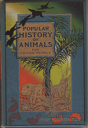 Popular History of Animals for Young People, Henry Scherren, Cassell and Company Limited,1895