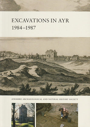 Excavations in Ayr 1984-1987, David Perry, 9780956470416