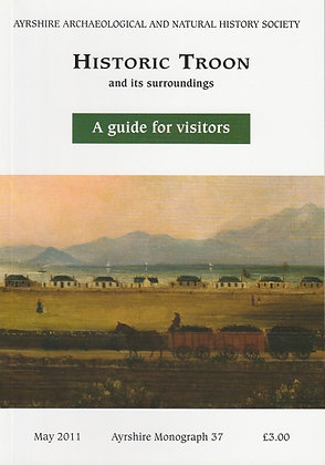 Historic Troon and its Surroundings: A Guide for Visitors, 9780956470409