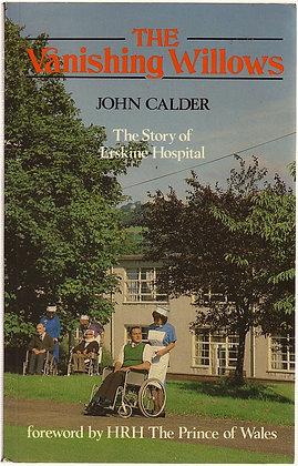 The Vanishing Willows: The Story of Erskine Hospital, John Calder, 095074591X