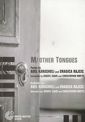 M/Other Tongues, Poems by Adel Karasholi and Dragica Rajcic, 095322354X