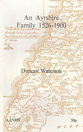 An Ayrshire Family 1526-1900, Duncan Waterson, AANHS 1978