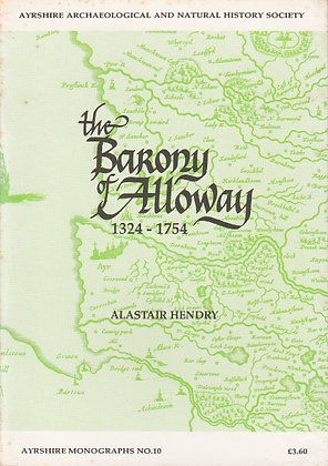 The Barony of Alloway 1324-1754, Alastair Hendry, AANHS