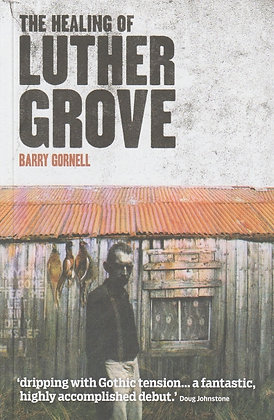 The Healing of Luther Grove, Barry Gornell, 9781908754028