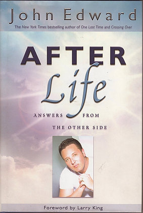 After Life: Answers from the Other Side, John Edward, 9781932128062