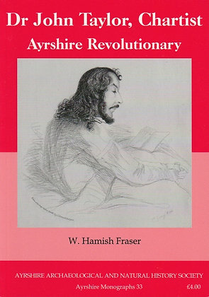 Dr John Taylor, Chartist, Ayrshire Revolutionary, W Hamish Fraser, 9780954225353