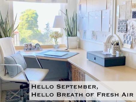 Hello September, Hello Breath of Fresh Air!