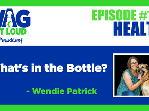 What's in the Bottle? - Interview with WAG OUT LOUD PAWDCAST