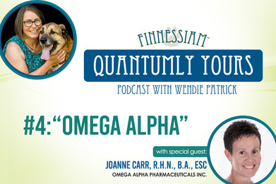 #4 Omega Alpha with Joanne - Quantumly Yours (Finnessiam Health's Podcast)