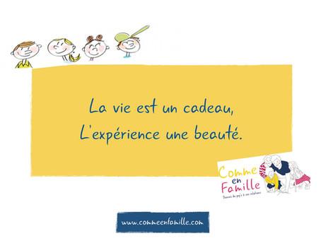 """""""La vie est un cadeau..."""""""