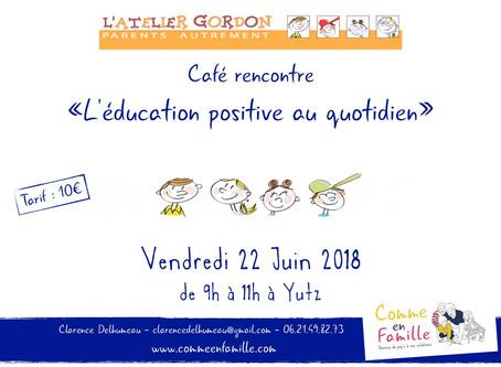 Café rencontre L'éducation positive au quotidien