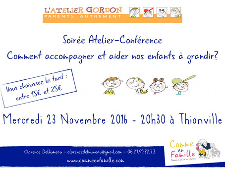 """Soirée Atelier """"Comment accompagner et aider nos enfants à grandir?"""" Thionville (57)"""
