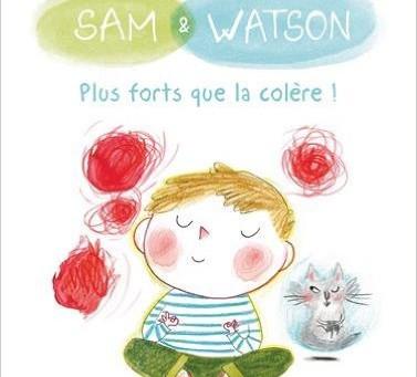 """""""Plus forts que la colère"""" Sam et Watson"""