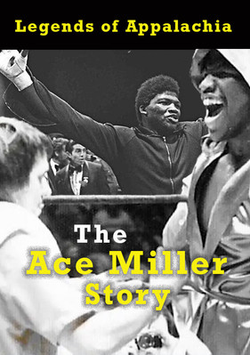 Legends of Appalachia: The Ace Miller Story
