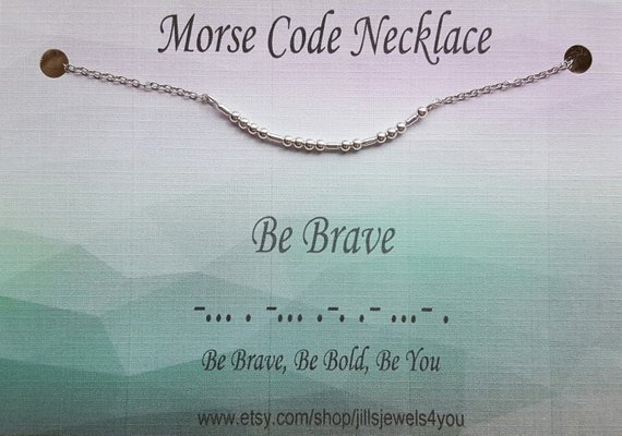 Morse Code Necklace- Be Brave